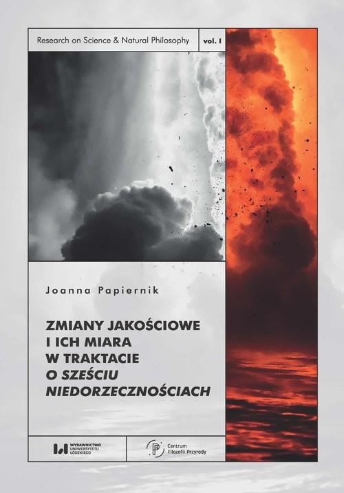 okładka Zmiany jakościowe i ich miara w traktacie O sześciu niedorzecznościach, Książka | Joanna Papiernik