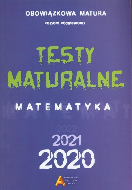 okładka Testy Maturalne Matematyka 2020 Obowiązkowa matura poziom podstawowy, Książka |