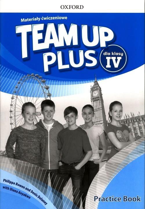 okładka Team Up Plus 4 Materiały ćwiczeniowe + Online Practice, Książka | Philippa Bowen, Denis Delaney, Diana Anyakwo