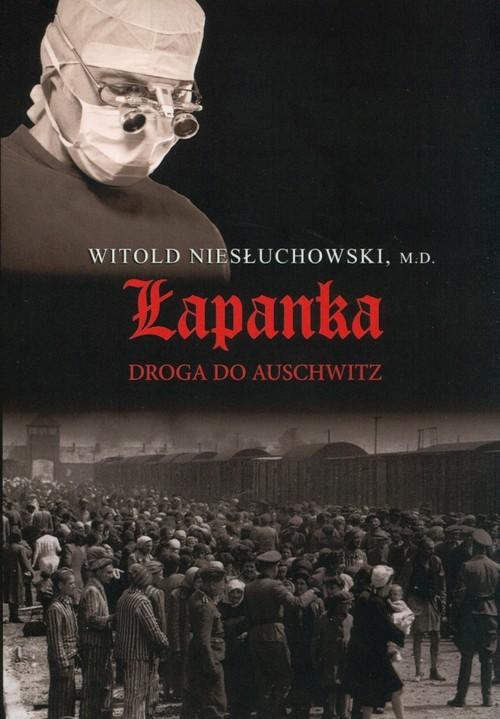 okładka Łapanka. Droga do Auschwitz, Książka | Witold  Niesłuchowski