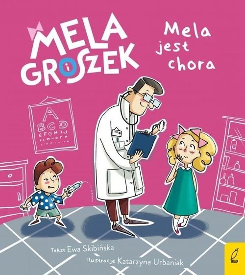 okładka Mela i Groszek Mela jest chora, Książka | Skibińska Ewa