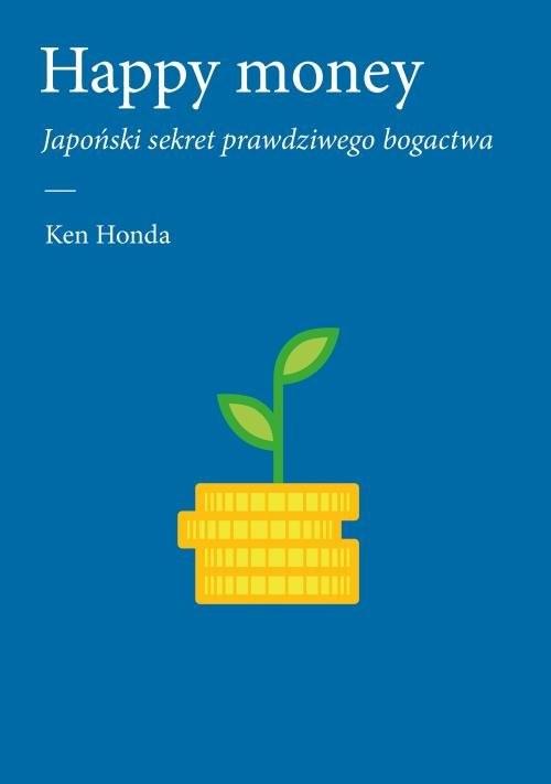 okładka Happy money Japoński sekret prawdziwego bogactwa, Książka | Honda Ken