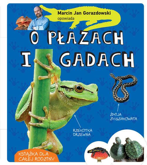 okładka Marcin Gorazdowski opowiada o płazach i gadach, Książka | Marcin Gorazdowski