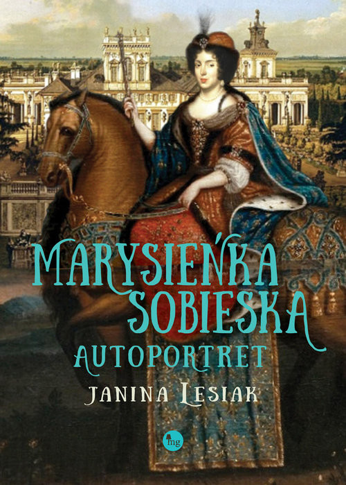 okładka Marysieńka Sobieska. Autoportret, Książka | Janina Lesiak