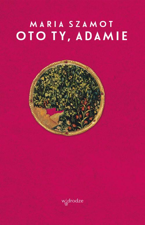 okładka Oto ty Adamie, Książka | Maria Szamot