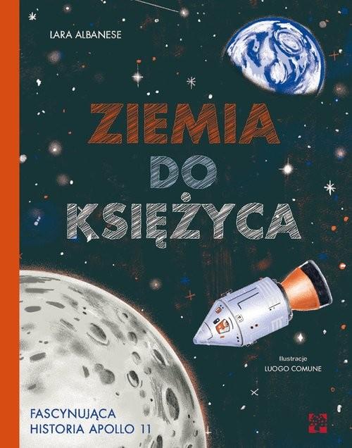 okładka Ziemia do księżyca, Książka | Albanese Lara