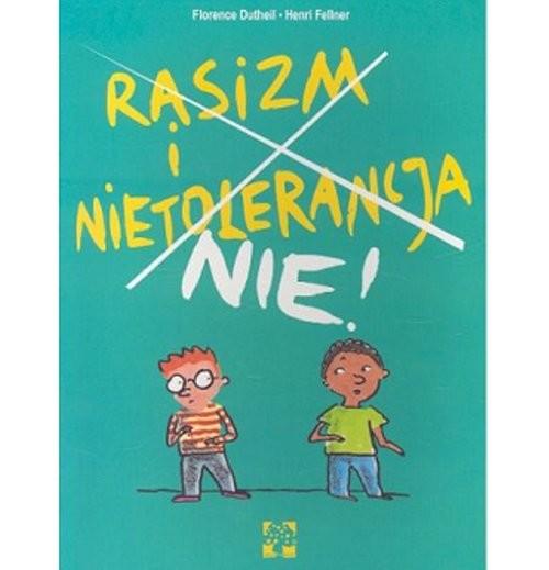 okładka Rasizm i Nietolerancja Nie!, Książka | Florence Fellner Henri Dutheil