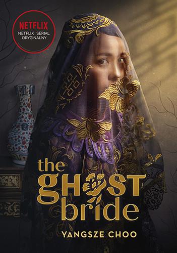 okładka  The Ghost Bride. Narzeczona ducha książka      Choo  Yangsze