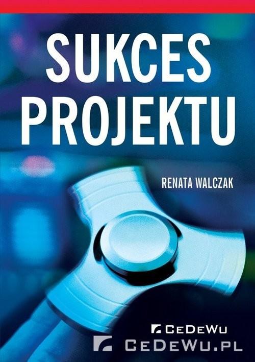 okładka Sukces projektu, Książka   Walczak Renata