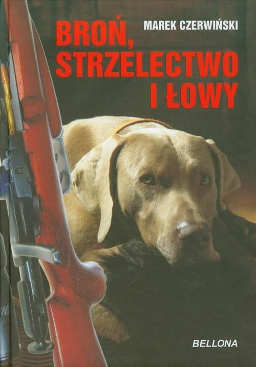 okładka Broń strzelectwo i łowy, Książka   Marek Czerwiński