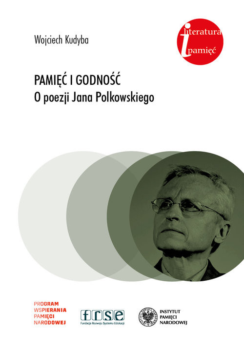 okładka Pamięć i godność O poezji Jana Polkowskiego, Książka | Kudyba Wojciech