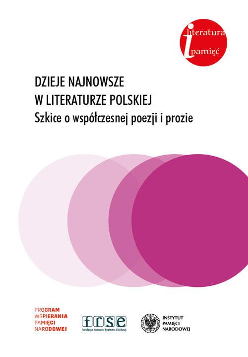 okładka Dzieje najnowsze w literaturze polskiej Szkice o współczesnej poezji i prozie., Książka |