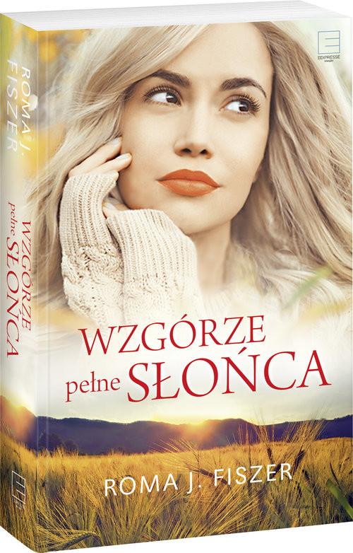 okładka Wzgórza pełne słońca Wielkie Litery, Książka | Roma J. Fiszer