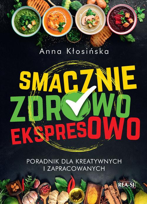okładka Smacznie, zdrowo, ekspresowo, Książka | Kłosińska Anna
