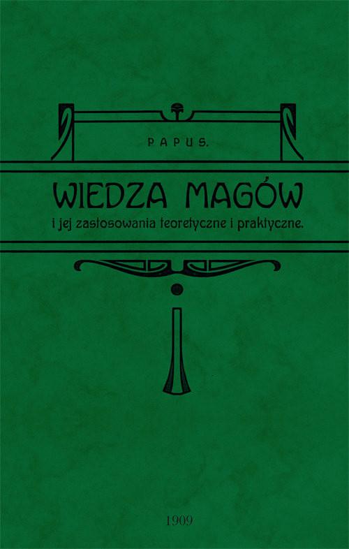 okładka Wiedza magów i jej zastosowanie teoretyczne i praktyczne, Książka | Papus