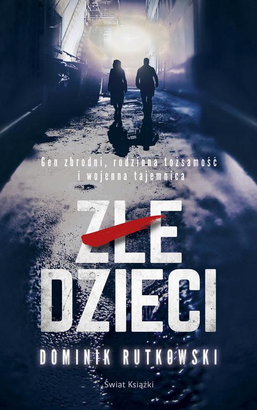 okładka Złe dzieci, Książka | Dominik Rutkowski