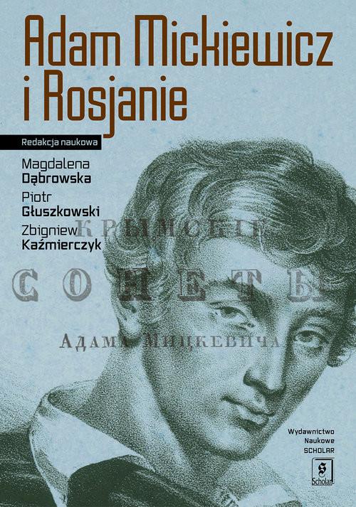 okładka Adam Mickiewicz i Rosjanie, Książka |
