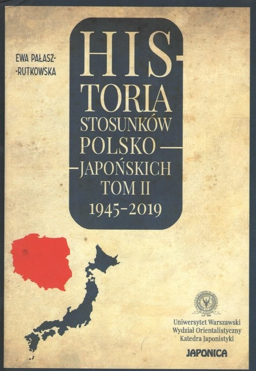 okładka Historia stosunków polsko-japońskich Tom 2 1945-2019, Książka |