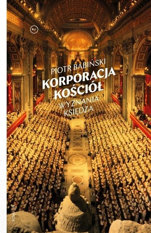 okładka Korporacja Kościół Wyznania księdza, Książka   Babiński Piotr
