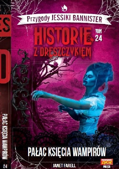 okładka Historie z dreszczykiem J.Bannister 24 PAŁAC KSIECIA WAMPIRÓW, Książka | Janet Farell