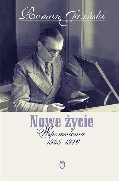 okładka Nowe życie Wspomnienia 1945-1976, Książka   Roman Jasiński