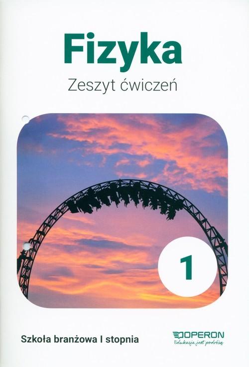 okładka Fizyka 1 Zeszyt ćwiczeń. Szkoła branżowa I stopnia, Książka | Dobosz Anna