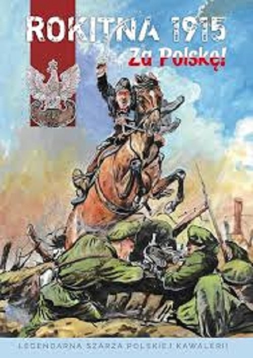 okładka Rokitna 1915 - Za Polskę! tw., Książka   Piotr Kałuża