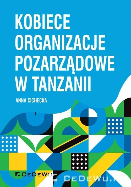 okładka Kobiece organizacje pozarządowe w Tanzanii, Książka | Anna Cichecka