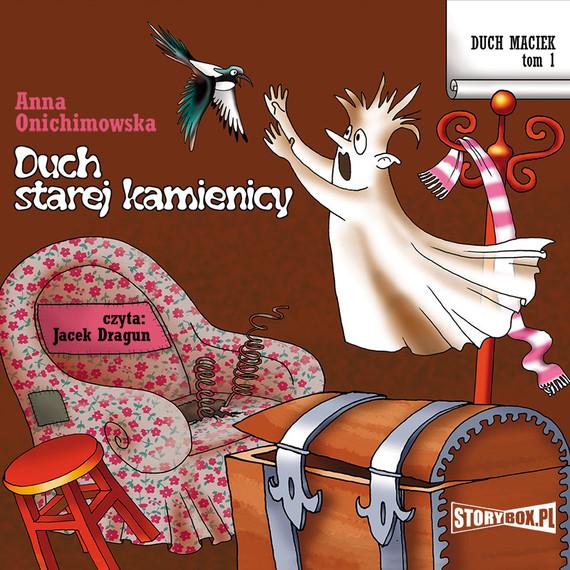 okładka Duch Maciek. Tom 1. Duch starej kamienicy, Audiobook | Anna Onichimowska