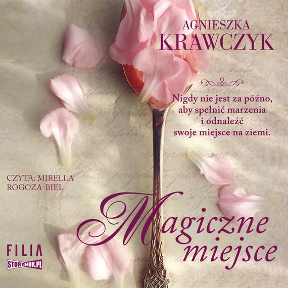 okładka Magiczne miejsce. Tom 1audiobook | MP3 | Agnieszka Krawczyk