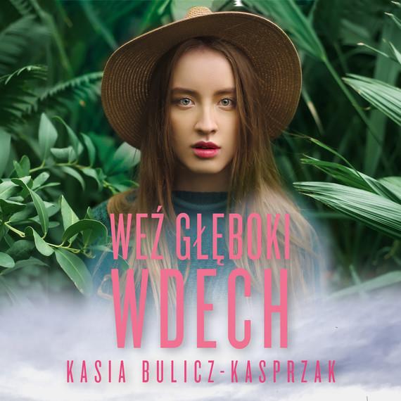 okładka WEŹ GŁĘBOKI WDECHaudiobook | MP3 | Kasia Bulicz-Kasprzak