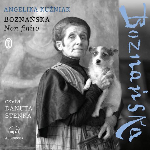 okładka Boznańska. Non finitoaudiobook | MP3 | Andżelika Kuźniak