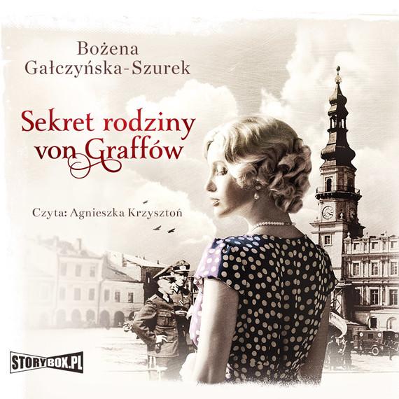 okładka Sekret rodziny Von Graffówaudiobook | MP3 | Bożena Gałczyńska-Szurek
