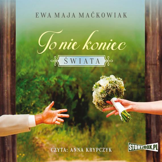 okładka To nie koniec świataaudiobook   MP3   Ewa Maja Maćkowiak