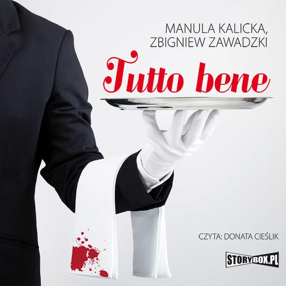 okładka Tutto bene, Audiobook   Manula Kalicka, Zbigniew Zawadzki