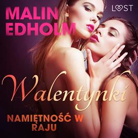 okładka Walentynki: Namiętność w raju. Opowiadanie erotyczne, Audiobook | Edholm Malin