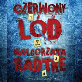 okładka Czerwony lód, Audiobook | Radtke Małgorzata
