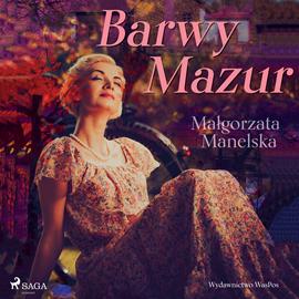 okładka Barwy Mazuraudiobook | MP3 | Manelska Małgorzata