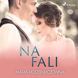 okładka Na faliaudiobook | MP3 | Maria Rodziewiczówna