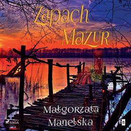 okładka Zapach Mazur, Audiobook | Manelska Małgorzata