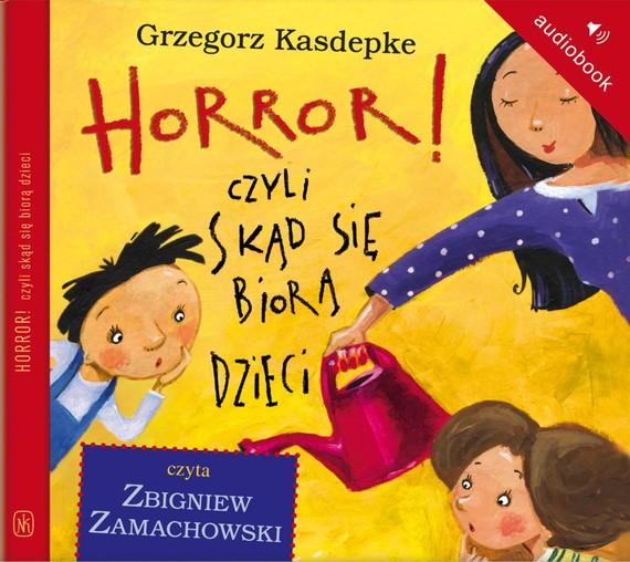 okładka Horror, czyli skąd się biorą dzieciaudiobook | MP3 | Grzegorz Kasdepke