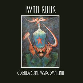 okładka Obudzone wspomnieniaaudiobook | MP3 | Kulik Iwan