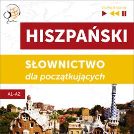 okładka Hiszpański. Słownictwo dla początkujących – Słuchaj & Ucz się (Poziom A1 – A2), Audiobook | Dorota Guzik