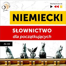 okładka Niemiecki. Słownictwo dla początkujących – Słuchaj & Ucz się (Poziom A1 – A2), Audiobook | Dorota Guzik