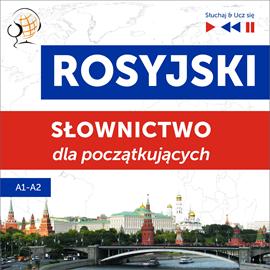 okładka Rosyjski. Słownictwo dla początkujących – Słuchaj & Ucz się (Poziom A1 – A2), Audiobook | Dorota Guzik