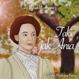 okładka Takie jak Aniaaudiobook | MP3 | Lucy Maud Montgomery