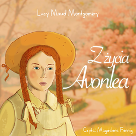 okładka Z życia Avonleaaudiobook | MP3 | Lucy Maud Montgomery