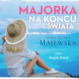 okładka Majorka na końcu świata, Audiobook   Klara Majewska Anna