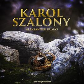 okładka Karol szalony, Audiobook | Aleksander  Dumas