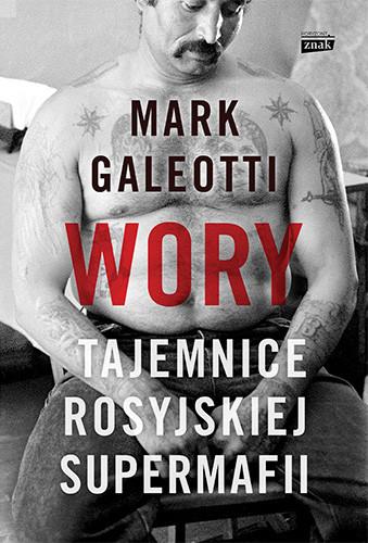 okładka Wory. Tajemnice rosyjskiej supermafii, Książka | Galeotti Mark